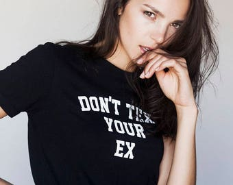 Don't Text Your Ex ladies t-shirt