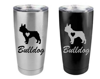 Love My Bulldog Stainless Steel 20 oz Engraved Custom Tumbler- Bulldog Tumbler, English Bulldog Yeti