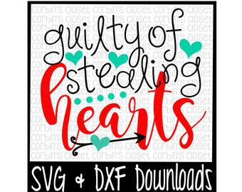 Valentine SVG * Guilty Of Stealing Hearts * Valentine's Day * Heart * Cupid Cut File - DXF & SVG Files - Silhouette Cameo, Cricut