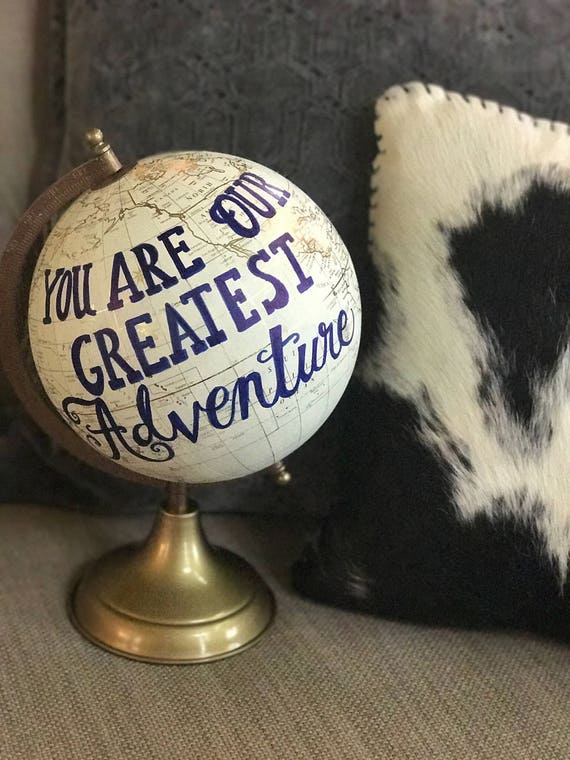 Globe / Custom Calligraphy / You Are Our Greatest Adventure / White and Gold Calligraphy Globe / or Custom Wording of Your Choice / Wedding
