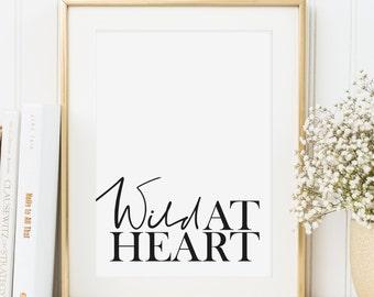 Poster, Print, Wallart, Fine Art-Print, Minimal Poster Art, Typography Art, Kunstdrucke: Wild at heart