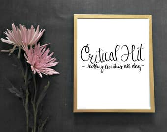 Critical hit, rolling twenties all day geeky calligraphy printable wall prints.