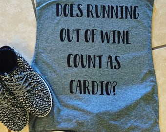 Does Running Out Of Wine Count As Cardio/ Work Out Tank Top/ Wine Lover