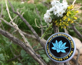"""May All Beings Be Happy-May All Beings Be Free 1.25"""" Round Lotus Pinback Button / Meditation / Yoga / Dharma / Peaceful / Prayer"""