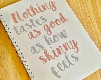Diet Planner/Diary - 8 Weeks Slimming Friendly/WW/Standard Diet - Nothing Tastes As Good As Skinny Feels