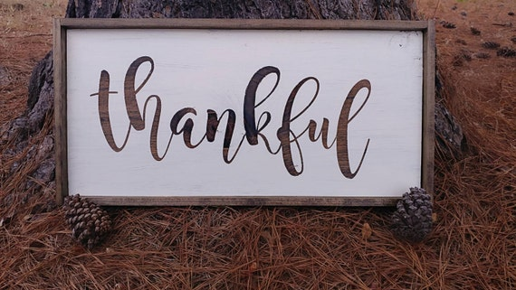 Wooden Thankful sign - hand painted, stained, and framed - can be customized with any quote and size