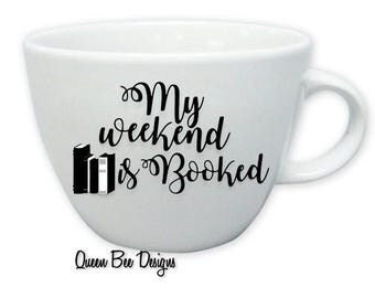 My weekend is Booked Coffee Mug (More colors available)