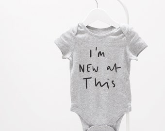 I'm new at this Baby Grow - graphic baby grow, fun baby grow, baby clothes,