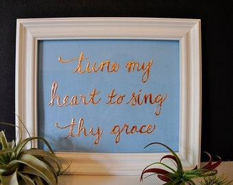 Genuine Hand-Foiled Metal Come Thou Fount Hymn - Tune My Heart to Sing thy Grace
