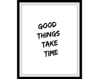 good things take time | instant digital download