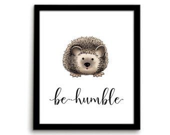 Hedgehog Print Animal Nursery Art Animal Nursery Print Be Humble Gender Neutral Nursery Decor Playroom Art Woodland Art Woodland Print