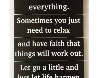 Strength Quote Sign / Faith Sign / Positive Quote Sign / Positive Affirmation / Inspirational Quote / Positive Mantra Sign / Let Life Happen