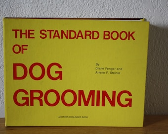 1973 The Standard Book of Dog Grooming