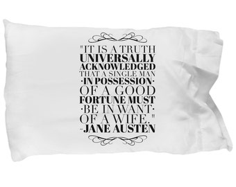 """Jane Austen Pillowcase - """"It Is A Truth Universally Acknowledged...""""; Pride and Prejudice Pillow Case No. 2"""