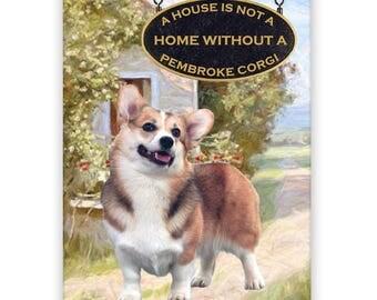Pembroke Welsh Corgi a House is Not a Home Fridge Magnet No 1