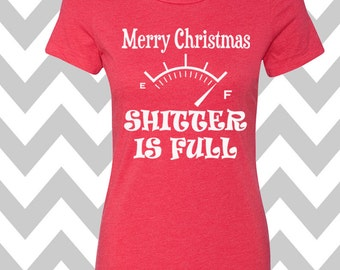Merry Christmas Shitter Is Full T-Shirt Ladies Christmas Tee Ugly Sweater Party Shirt Womens Christmas Shirt Funny Holiday Party Shirt-2