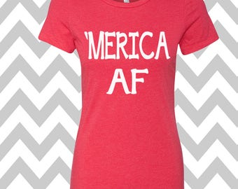 Merica AF Ladies Tee Top 4th of July T-shirt Stars T-Shirt USA Tee Top Patriotic T-Shirt Memorial Day T-Shirt Independence Day Tee