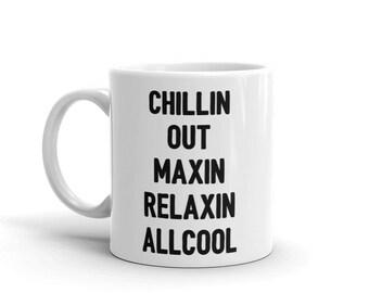 Chillin Out Maxin Relaxin All Cool Mug - Fresh Prince Of Bel Air - Tv Show Mug - Fresh Prince - Will Smith - 90's Gift - 90's Mug