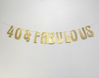 40th birthday party Glitter Banner, 40 and fabulous, birthday Banner, 40th birthday Decorations, 40 birthday, gold Glitter Garland
