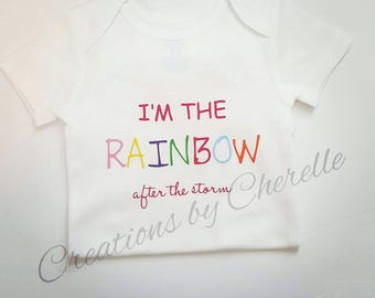I am the Rainbow After the Storm Infertility Pregnancy Announcement/Photoshoot Bodysuit