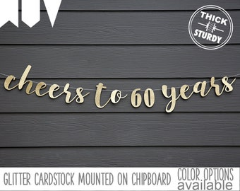 Cheers to 60 Years, 60th birthday banner, Happy Birthday banner, Glitter party decorations, birthday banner, cursive banner