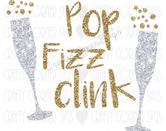 New Year's SVG-Cut File-Pop Fizz Clink-Cricut-Silhouette-Cute SVG-funny SVG-Instant Download-Digital File-New Year's design-Happy New Year