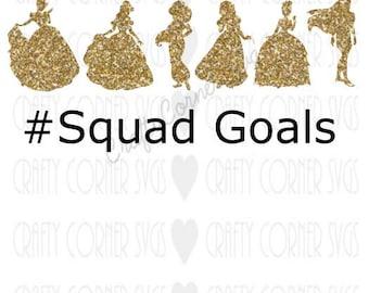 SVG-Princess Squad Goals-Princess svg-Cute SVG-Instant Download-Digital File-Cricut-Silhouette-Baby girl design-Princess design-Scrapbooking