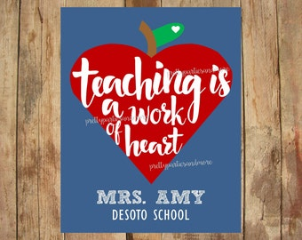 Teaching is a Work of Heart - Digital Download - 8x10 - Teacher gift - Teaching print - Teacher sign
