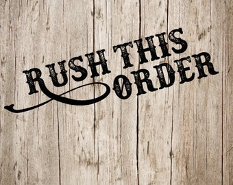 Rush Order; 1-2 day processing time