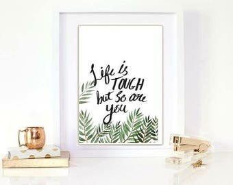 Life is tough but so are you - leaf print