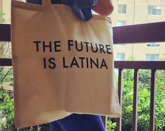 The Future is Latina Tote Bag