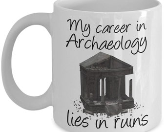 Archaeologist Mugs - My Career In Archaeology - Funny Archaeology Gifts