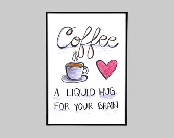 Coffee A Liquid Hug For Your Brain, Gifts For Cat Lover, Coffee Print, Coffee Poster, Coffee Room Decor, Coffee Wall Art, Coffee Wall Decor