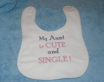 Cute and Single Aunt Bib - Embroidered