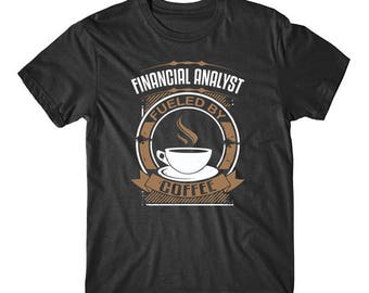 Financial Analyst Fueled By Coffee Funny Graphic T-Shirt