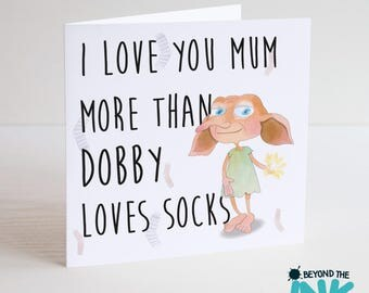 Harry Potter Mothers Day Card - I Love You Mum More Than Dobby Loves Socks