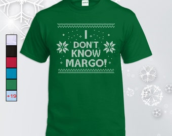 I Don't Know Margo! Christmas t-shirt, Santa Claus, Merry Christmas