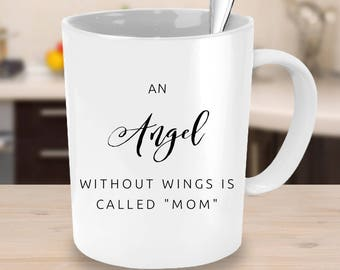 An Angel Without Wings is Called Mom - Cute Mother's Day Gift Mug