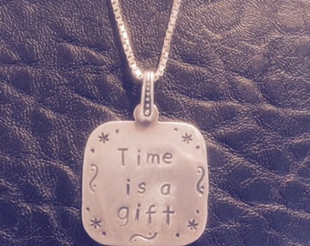 """Sterling """"Time is a Gift"""" Hand Stamped Pendant"""