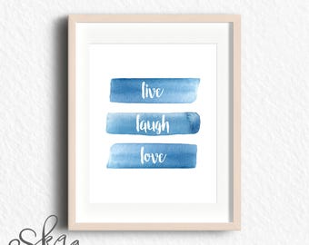 Live Laugh Love, digital print, watercolor poster, quote poster, download, blue poster, housewarming gift, wall art print, typography poster
