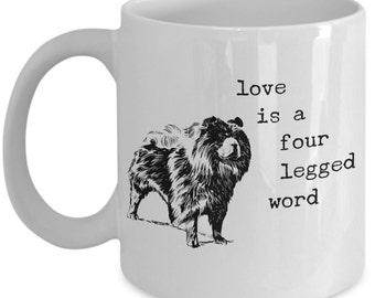 "I Love My Chow Chow Mug ""Love Is A Four Legged Word Chow Chow Mug"" Chow Chow Coffee Mug - Chow Chow Gifts"