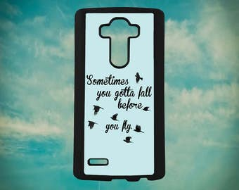 Sometimes You Gotta Fall Before You Fly Motivational Life Quote for LG G3 G4 G5 G6 Phone Case Cover