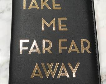 Take me far far away- Passport holder