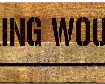 Walking Wounded Reclaimed Wood Sign  SIG-0162