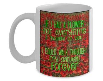 Love of Flowers Inspirational Novelty Coffee Mug for Gardeners, for Expression of Love