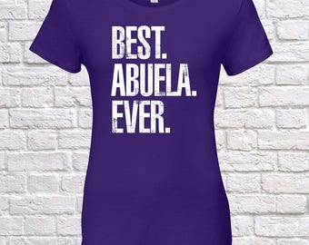 Best Abuela Ever, Abuela Gift, Abuela Birthday, Abuela Tshirt, Abuela Gift Idea, Baby Shower, ,