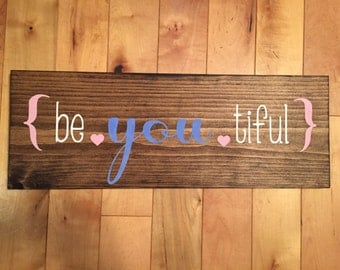 Be * you * tiful sign