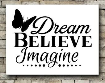 Dream Believe Imagine vinyl decal