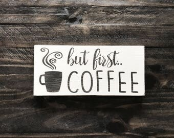 But first coffee wood sign, coffee sign, coffee signs for kitchen, kitchen decor, kitchen signs, kitchen wall decor, coffee shop decor