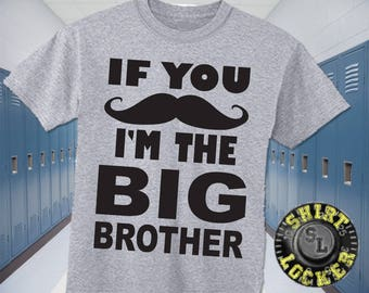 NEW Funny If You Mustache I'm The Big Brother Parody Youth Tee Shirt Black Design Pregnancy Reveal New Brother Great Quality